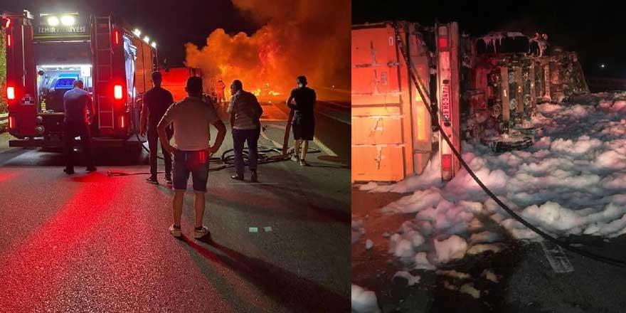 İzmir'de kazada devrilen tır alev aldı! Sürücüsü hayatını kaybetti