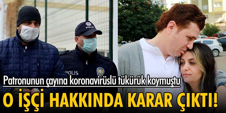 Adana'da İbrahim Ünverdi'nin çayına koronavirüslü içecek koyan işçi hakkında karar çıktı!