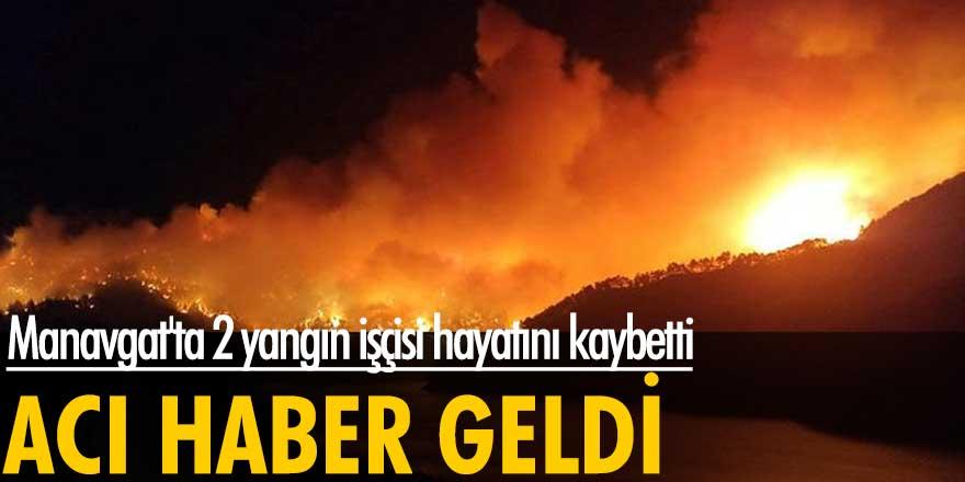 Manavgat'tan acı haber geldi: 2 yangın işçisi hayatını kaybetti