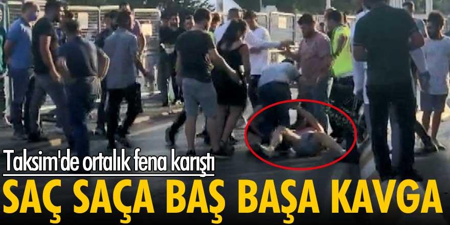 Taksim'de ortalık fena karıştı! Saç saça baş başa kavga