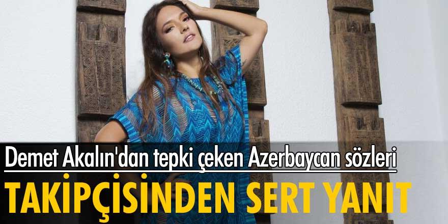 Demet Akalın'dan tepki çeken Azerbaycan sözleri! Takipçisinden sert yanıt