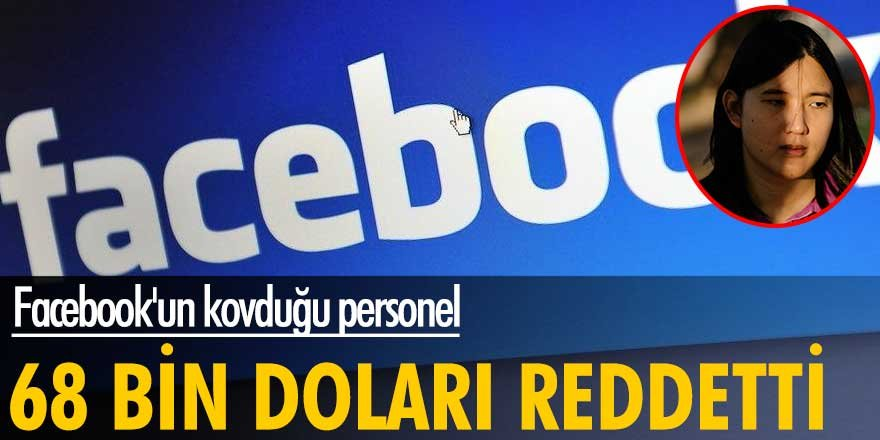 Facebook'un kovduğu personel 68 bin doları reddetti