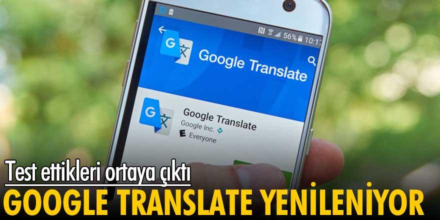 Test ettikleri ortaya çıktı! Google translate yenileniyor