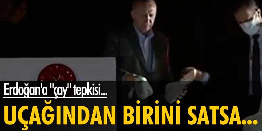 "Erdoğan'a ""çay"" tepkisi... Uçağından birini satsa"