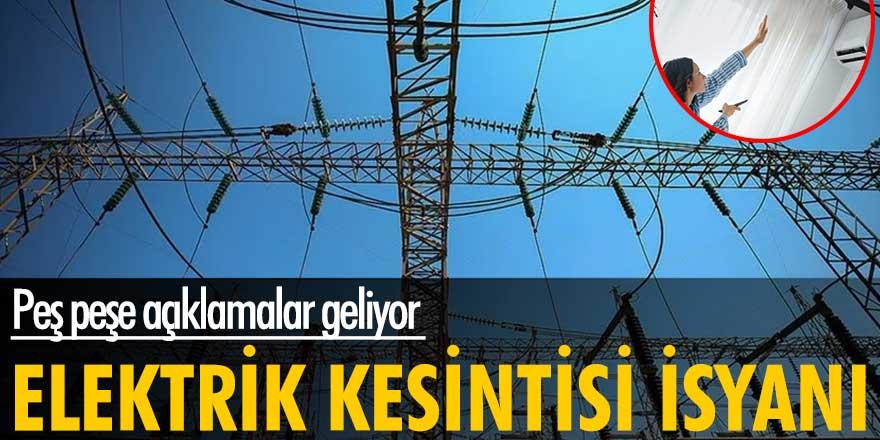 Peş peşe açıklamalar geliyor! Elektrik kesintisi isyanı