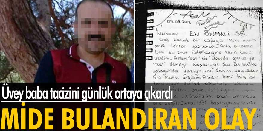 İzmir'de üvey baba tacizini günlük ortaya çıkardı! Mide bulandıran olay