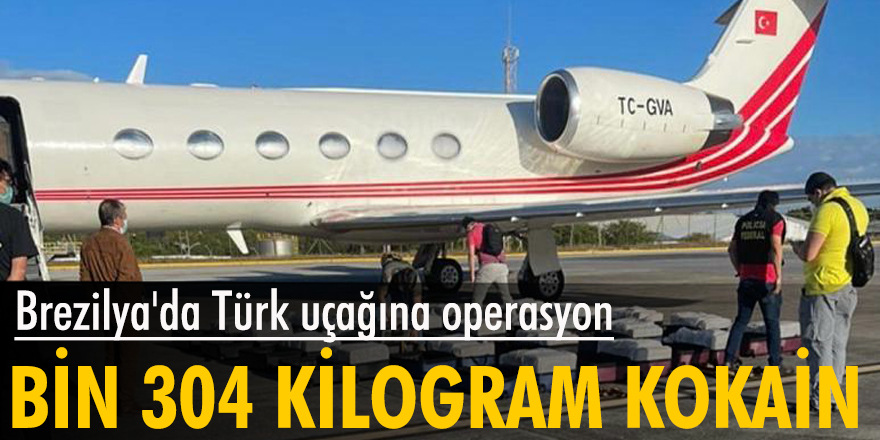 Brezilya'da Türk uçağına operasyon: Bin 304 kilogram kokain bulundu