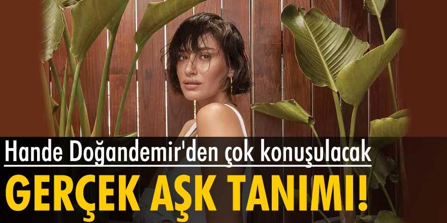 Hande Doğandemir'den aşk itirafı!