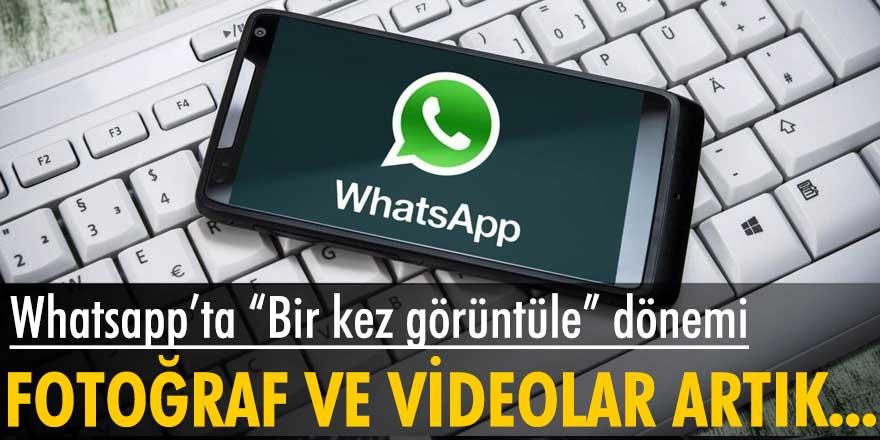 """Whatsapp'ta fotoğraf ve videolar için """"Bir kez görüntüle"""" dönemi"""