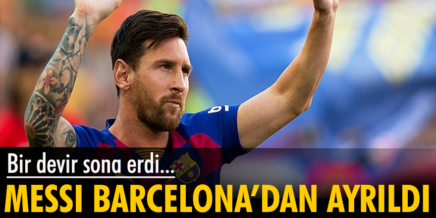 Barcelona, Messi ile sözleşme imzalamayacağını açıkladı