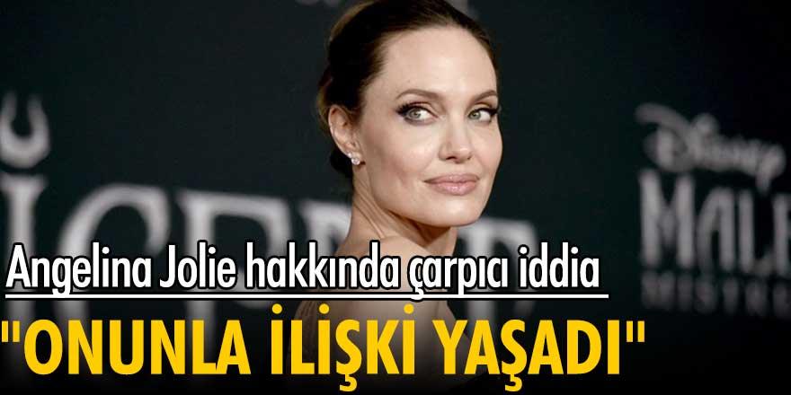 """Angelina Jolie hakkında çarpıcı iddia! """"Onunla ilişki yaşadı"""""""