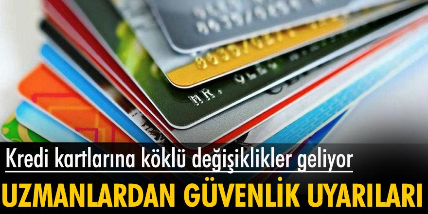 Kredi kartlarına köklü değişiklikler geliyor
