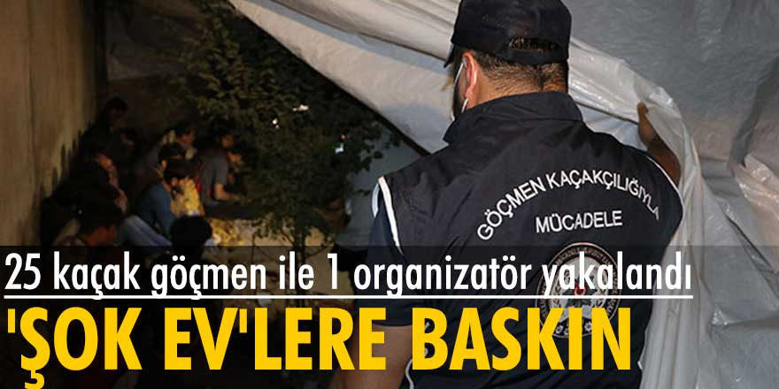 Van'da 'şok ev'lere baskın! 25 kaçak göçmen ile 1 organizatör yakalandı