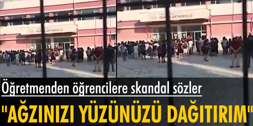 """Antalya Hurma Ortaokulu'nda bir öğretmenden öğrencilere skandal sözler: """"Ağzınızı yüzünüzü dağıtırım"""""""
