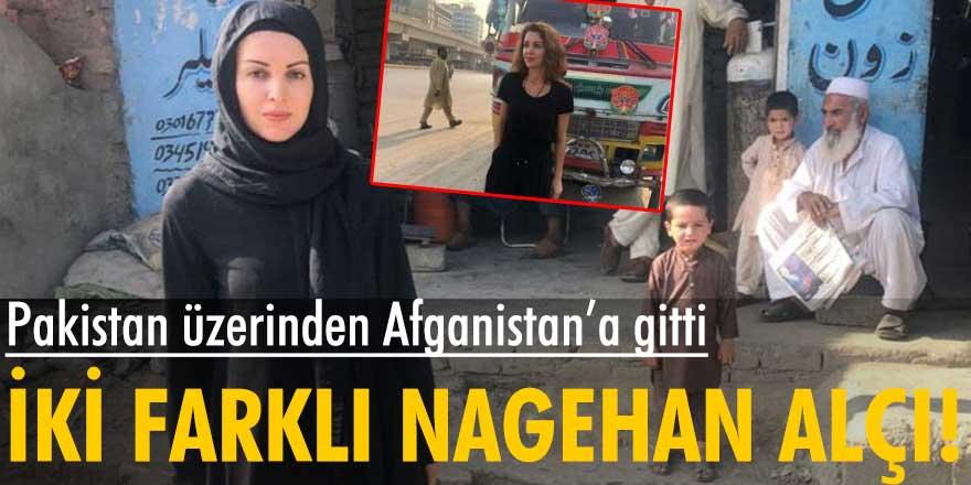 Nagehan Alçı Afganistan'a gitti... Pakistan'da açık Afganistan'da kapalı poz verdi