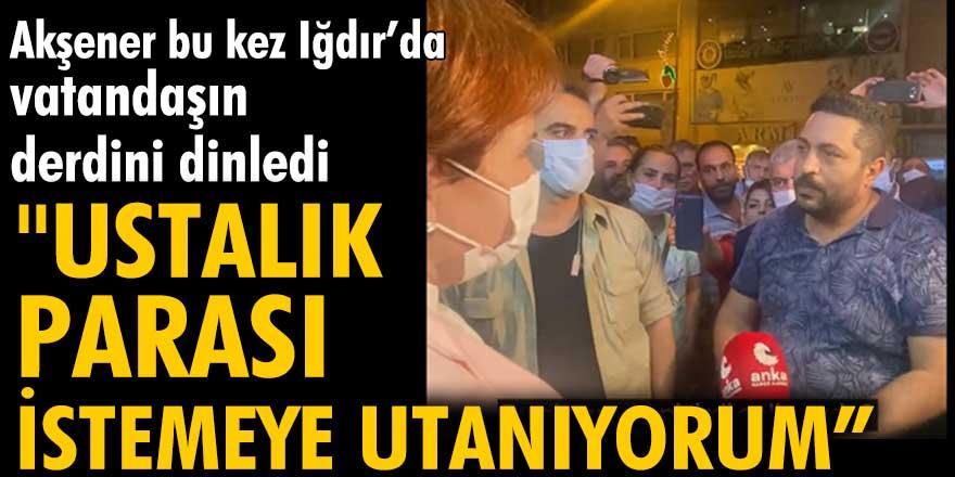 İYİ Parti Genel Başkanı Meral Akşener Iğdır'da esnafın derdini dinledi!