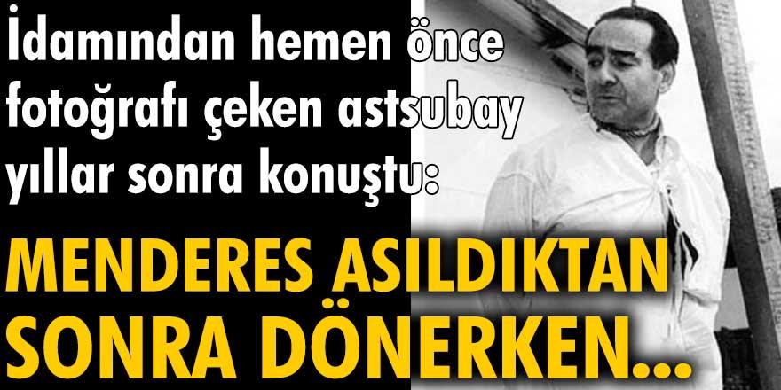 Adnan Menderes'in idamından hemen önce fotoğrafı çeken astsubay yıllar sonra konuştu