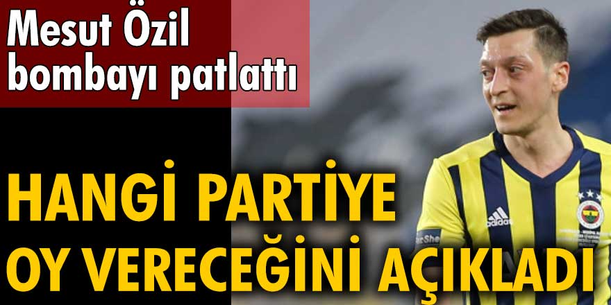 Mesut Özil bombayı patlattı! Hangi partiye oy vereceğini açıkladı