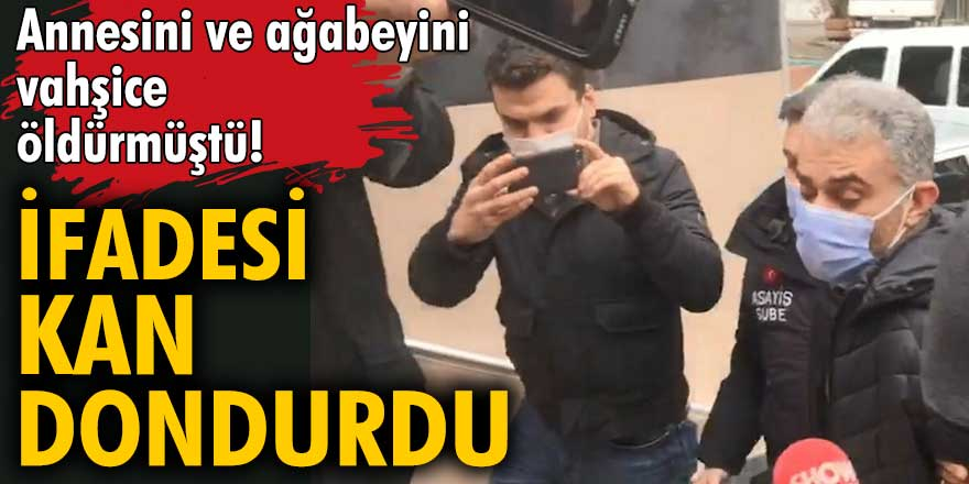 Eyüpsultan'da annesi Şükran ve ağabeyi Mesut Biroğlu'nu öldürmüştü...