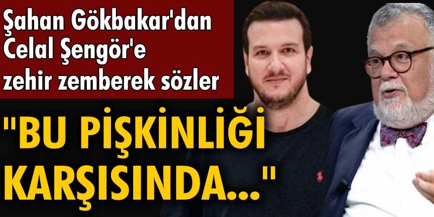 Şahan Gökbakar'dan Prof. Dr. Celal Şengör'e büyük tepki!