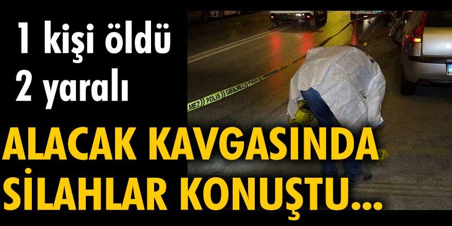 İzmir'de alacak kavgasında silahlar konuştu... 1 kişi öldü, 2 yaralı