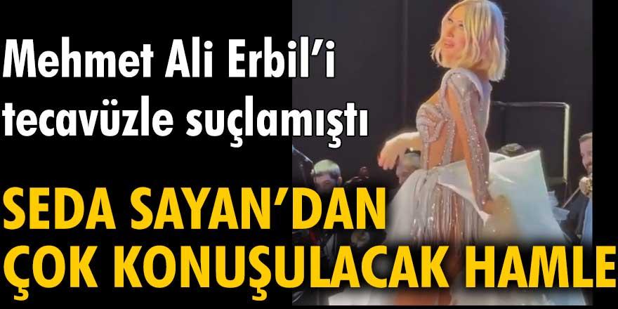 Seda Sayan'dan çok konuşulacak hamle... Mehmet Ali Erbil'i tecavüzle suçlamıştı
