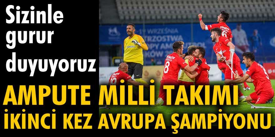 Ampute Milli Takımı ikinci kez Avrupa Şampiyonu! Sizinle gurur duyuyoruz