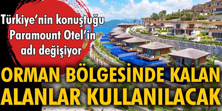 Türkiye'nin konuştuğu Paramount Otel'in adı değişti. Orman bölgesinde kalan alanlar da kullanılacak