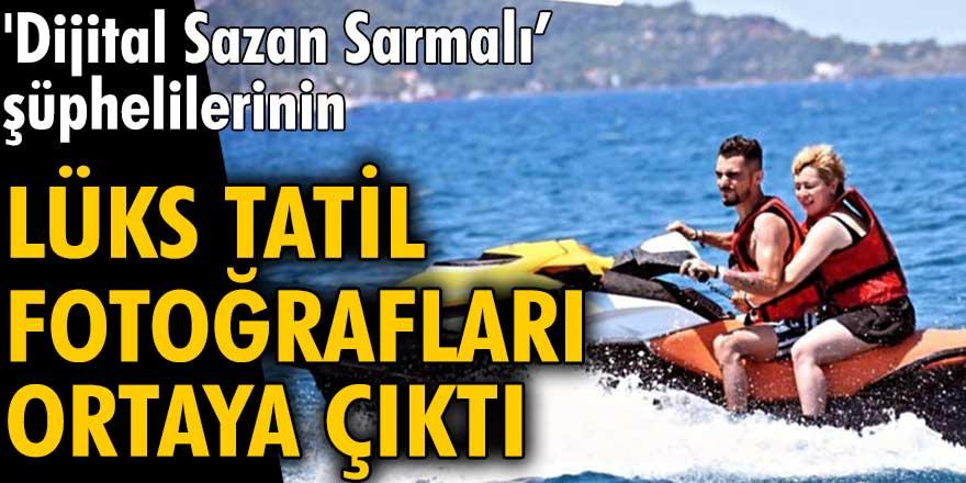 'Dijital Sazan Sarmalı' şüphelilerinin lüks tatil fotoğrafları ortaya çıktı