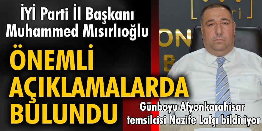 İYİ Parti İl Başkanı Muhammed Mısırlıoğlu haftalık basın toplantısında gündeme ilişkin önemli açıklamalarda bulundu