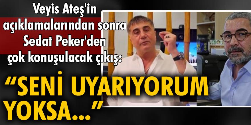 """Veyis Ateş'in açıklamalarından sonra Sedat Peker'den çok konuşulacak çıkış: """"Seni uyarıyorum yoksa..."""""""
