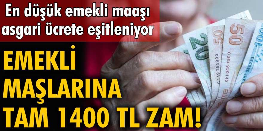 Emekli maaşlarına tam 1400 TL zam! En düşük emekli maaşı asgari ücrete eşitleniyor