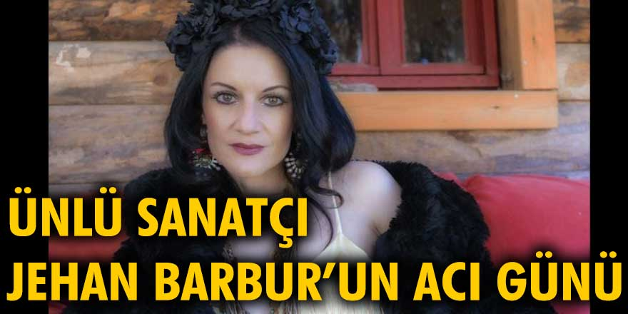Ünlü şarkıcı Jehan Barbur'un annesi Müryel Barbur yaşamını yitirdi