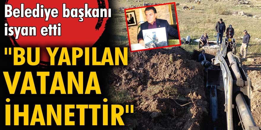 Ardahan Belediye Başkanı Faruk Demir isyan etti! İçme suyu sağlayan boru hattı paramparça edildi