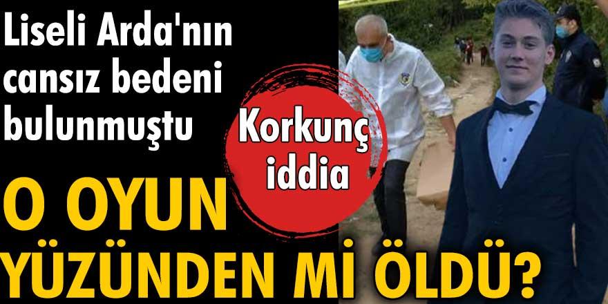 Liseli Arda Yurtseven'in cansız bedeni bulunmuştu ... O oyun yüzünden mi öldü?