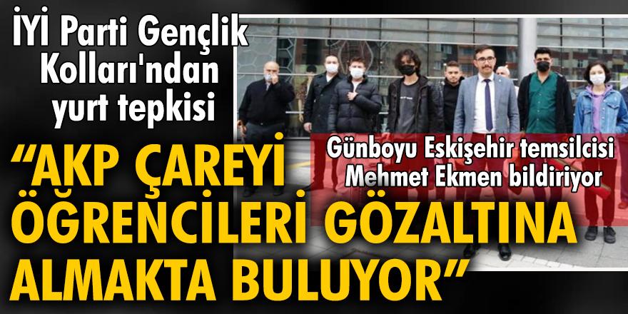 İYİ Parti Gençlik Kolları'ndan yurt tepkisi: AKP çareyi öğrencileri gözaltına almakta buluyor