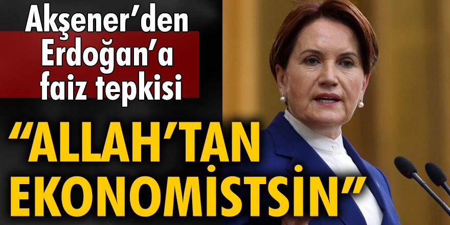 Meral Akşener'den, faiz kararı sonrası Erdoğan'a tepki