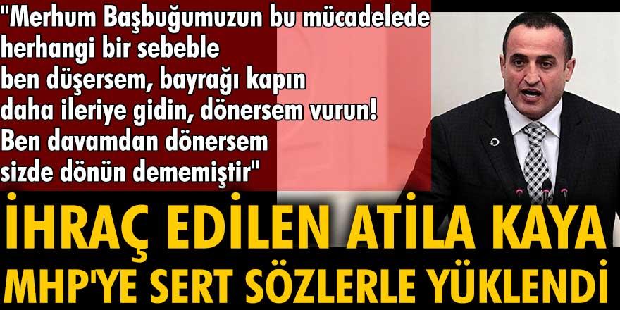 MHP'den ihraç edilen Atila Kaya'dan AKP ve MHP'ye sert sözler