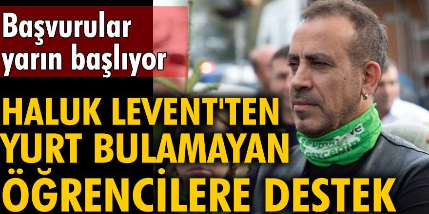 Haluk Levent'ten yurt bulamayan öğrencilere destek