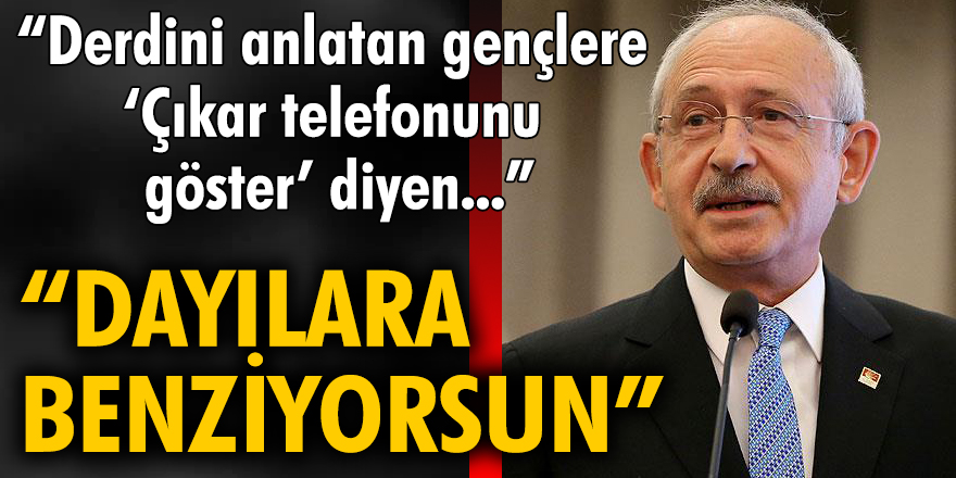 """Kılıçdaroğlu'ndan Erdoğan'a: """"Derdini anlatan gençlere 'çıkar telefonunu göster' diyen dayılara benziyorsun"""""""