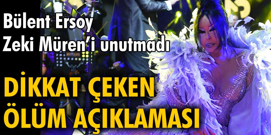Bülent Ersoy Zeki Müren'i unutmadı. Dikkat çeken ölüm açıklaması