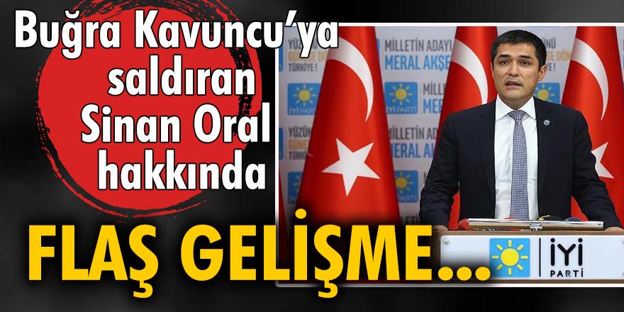 Buğra Kavuncu'ya saldıran Sinan Oral hakkında flaş gelişme!