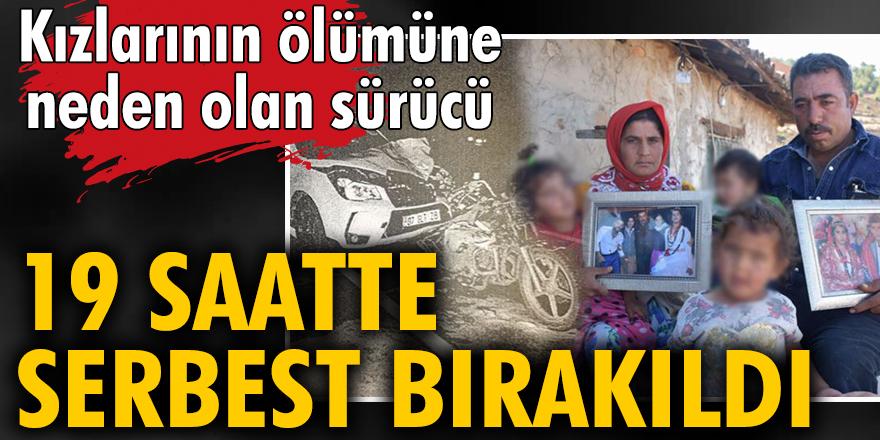 Kızlarının ölümüne neden olan sürücü 19 saatte serbest kaldı