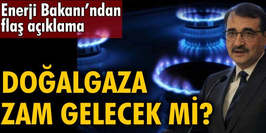 Bakan Fatih Dönmez'den doğalgaza zam açıklaması