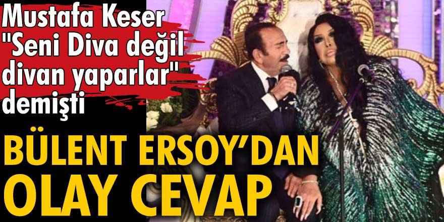 Bülent Ersoy'dan Mustafa Keser'e olay cevap