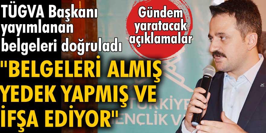 """Belgeleri doğrulayan TÜGVA Başkanı Enes Eminoğlu:""""İçerden belgeleri almış, yedek yapmış ve ifşa ediyor"""""""