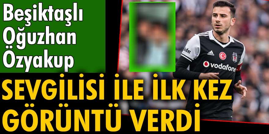 Beşiktaşlı Oğuzhan Özyakup Hollandalı sevgilisi ile ilk kez görüntü verdi.
