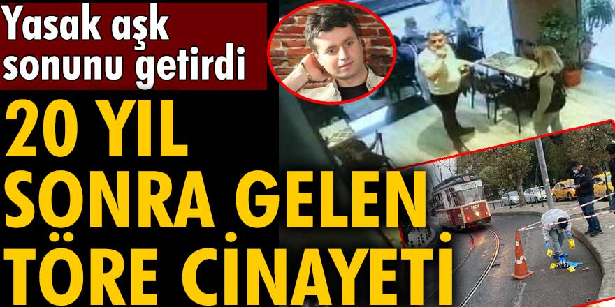 Yasak aşk sonunu getirdi! İstanbul'da 20 yıl sonra gelen töre cinayeti