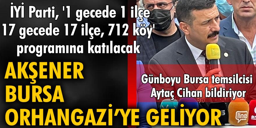 """İYİ Parti Bursa Başkanlığı'nın, """"1 Gecede 1 İlçe, 17 Gecede 17 İlçe, 712 Köy Projesi""""ne, Genel Başkan Meral Akşener'den büyük destek"""