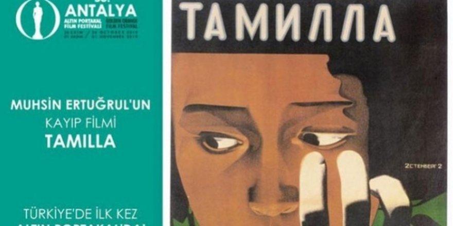 """Muhsin Ertuğrul'un kayıp filmi """"Tamilla"""" seyirciyle buluşacak"""